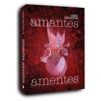 AMANTES AMENTES / Geri Decheva  (английско издание)